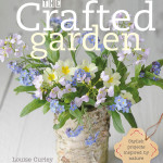 The Crafted Garden, by Louise Curley - Frances Lincoln Publishing